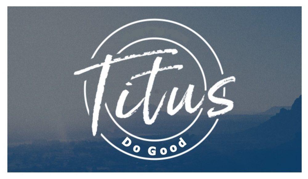 Titus: Do Good