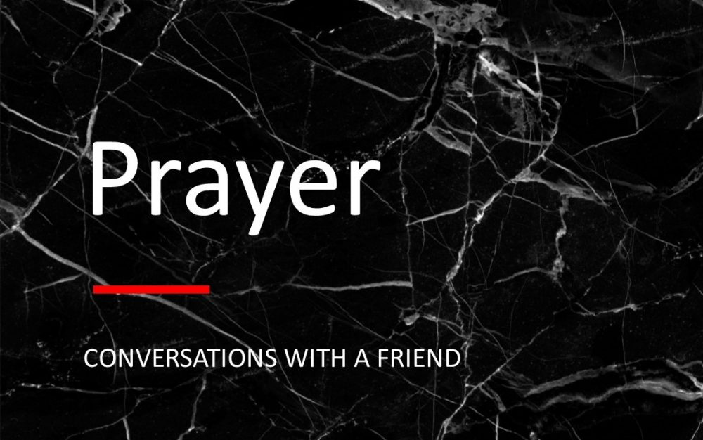 Prayer: Conversations With a Friend