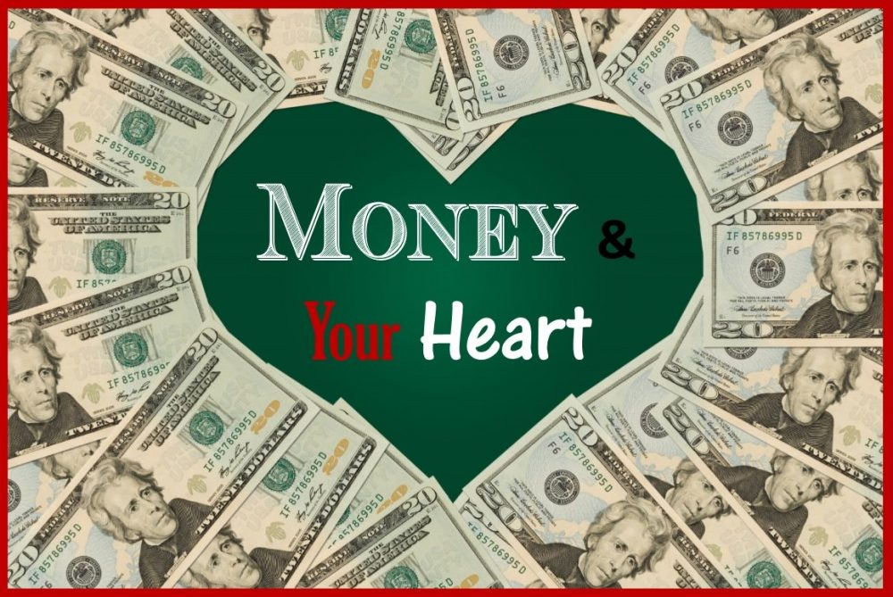 Money & Your Heart